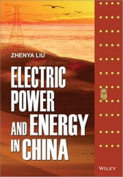 Electric Power and Energy in China ebook by Zhenya Liu