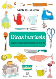 Dicas Incríveis ebook by Kobo.Web.Store.Products.Fields.ContributorFieldViewModel
