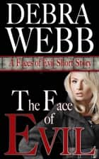 The Face of Evil: A Faces of Evil Short Story 電子書 by Debra Webb