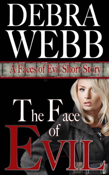 The Face of Evil: A Faces of Evil Short Story ebook by Debra Webb