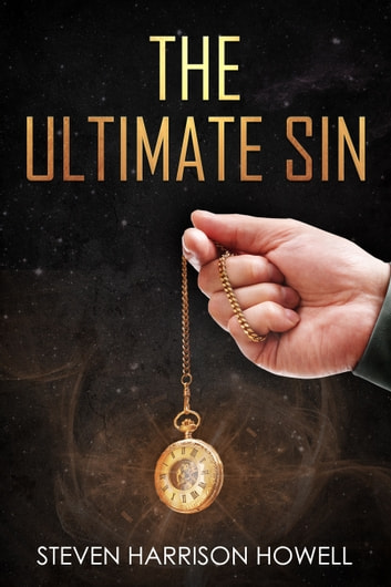 The Ultimate Sin ebook by Steven Harrison Howell