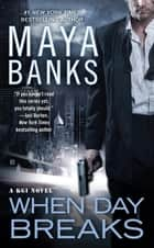 When Day Breaks ebook by Maya Banks