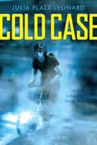 Cold Case ebook by Julia Platt Leonard