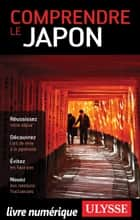 Comprendre le Japon ebook by Martin Beaulieu