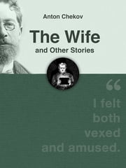 The Wife and Other Stories ebook by Anton Chekov