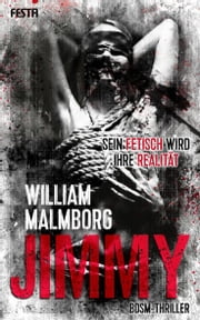 Jimmy - BDSM-Thriller ebook by William Malmborg