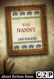 The Nanny ebook by Ian Rogers