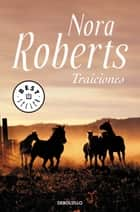 Traiciones eBook by Nora Roberts