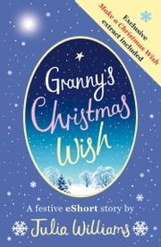 Granny's Christmas Wish ebook by Julia Williams