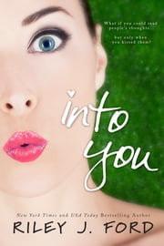 Into You (New Adult Humorous Mystery Romance) ebook by Riley J. Ford