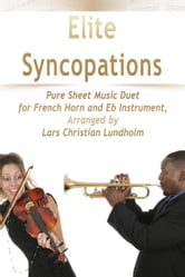 Elite Syncopations Pure Sheet Music Duet for French Horn and Eb Instrument, Arranged by Lars Christian Lundholm ebook by Pure Sheet Music