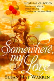 Somewhere, My Love ebook by Susan May Warren