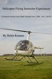 Helicopter Flying Instructor Experiences ebook by Helen Krasner