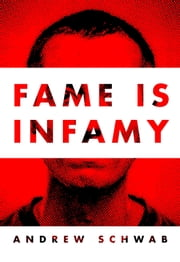Fame is Infamy ebook by Andrew Schwab