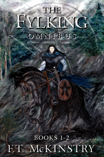 The Fylking Omnibus: Books 1-2 ebook by F.T. McKinstry