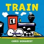Train ebook by Chris Demarest