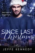 Since Last Christmas - Missed Connections Series (book 3) ebook by Jeffe Kennedy