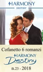Cofanetto 6 Harmony Destiny n.23/2018 ebook by Maureen Child, Maisey Yates, Joanne Rock,...
