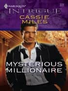 Mysterious Millionaire ebook by Cassie Miles
