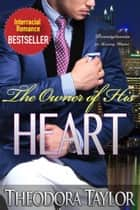 The Owner of His Heart - 50 Loving States, Pennsylvania ebook by Theodora Taylor