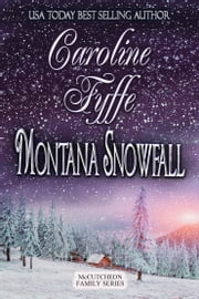 Montana Snowfall, The McCutcheon Family Series, Book 7 ebook by Caroline Fyffe