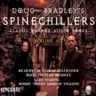Doug Bradley's Spinechillers Volume Six - Classic Horror Short Stories audiobook by Edgar Allan Poe, H.P. Lovecraft, Ambrose Bierce,...