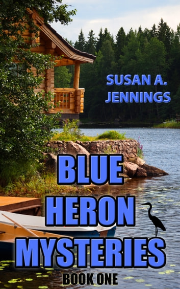 Blue Heron Mysteries Book 1 - Book 1 ebook by Susan A. Jennings
