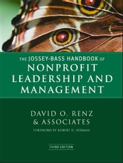 The Jossey-Bass Handbook of Nonprofit Leadership and Management ebook by David O. Renz,Robert D. Herman