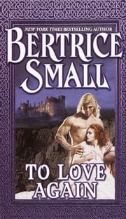To Love Again ebook by Bertrice Small
