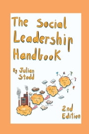 The Social Leadership Handbook Second Edition ebook by Julian Stodd