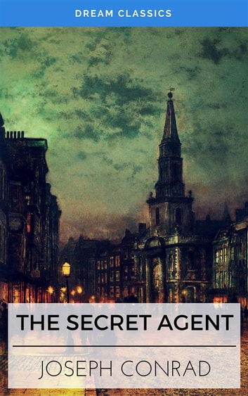 The Secret Agent (Dream Classics) ebook by Joseph Conrad,Dream Classics