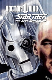 Star Trek The Next Generation/Doctor Who: Assimilation Vol. 2 ebook by Tipton, Scott; Tipton, David; Woodward, J.K.