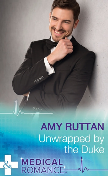 Unwrapped By The Duke (Mills & Boon Medical) ebook by Amy Ruttan