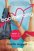Boomerang (Part Two: Chapters 20 - 38) - A Boomerang Novel ebook by Noelle August