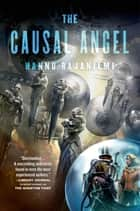The Causal Angel ebook by Hannu Rajaniemi