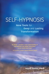 Self-Hypnosis Demystified - New Tools for Deep and Lasting Transformation ebook by Adam Burke