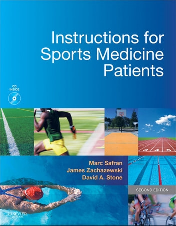 Instructions for Sports Medicine Patients E-Book ebook by Marc Safran, MD,James E. Zachazewski, PT, DPT, SCS, ATC,David A. Stone, MD