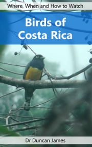 Birds of Costa Rica ebook by Duncan James