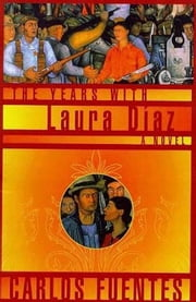 The Years with Laura Diaz ebook by Carlos Fuentes,Alfred MacAdam