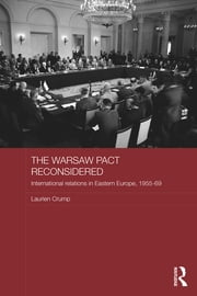 The Warsaw Pact Reconsidered - International Relations in Eastern Europe, 1955-1969 ebook by Laurien Crump