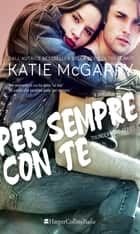 Per sempre con te ebook by Katie Mcgarry