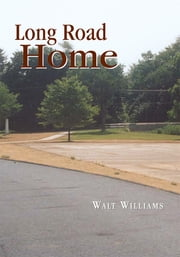 Long Road Home ebook by Walt Williams