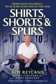 Shirts, Shorts and Spurs ebook by Reyland, Roy