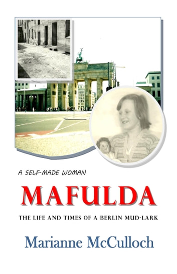Mafulda - The Life & Times of a Berliner Mud-Lark 電子書籍 by Marianne Thunert