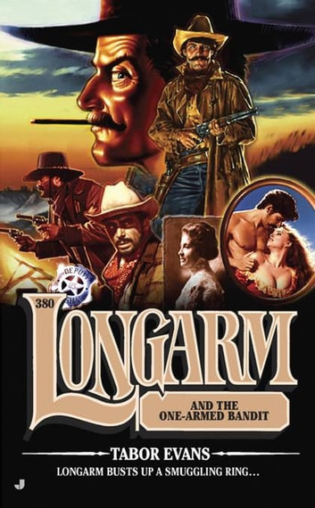 Longarm 380 - Longarm and the One-Armed Bandit ebook by Tabor Evans