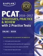 Kaplan PCAT 2016-2017 Strategies, Practice, and Review with 2 Practice Tests ebook by Kaplan