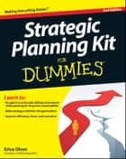 Strategic Planning Kit For Dummies ebook by Erica Olsen