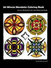 30-Minute Mandalas Coloring Book (E-book) ebook by Normand, Michelle