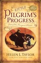 Little Pilgrim's Progress - From John Bunyan's Classic ebook by Helen L. Taylor