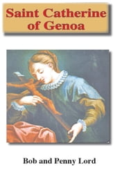 Saint Catherine of Genoa ebook by Bob Lord,Penny Lord
